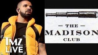 Drake Alleges Racial Profiling At Madison Club | TMZ Live