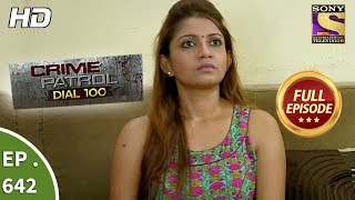 Crime Patrol Dial 100 - क्राइम पेट्रोल - Ep 642 - Full Episode - 31st October, 2017