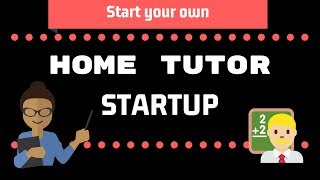Home Tutor Startup business Idea | Start your Home tutions Startup with low investment |