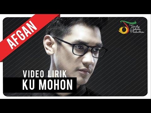Afgan - Ku Mohon | Video Lirik mp3
