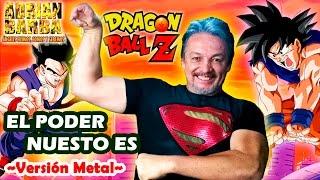 Adrián Barba - El Poder Nuestro Es ~Versión Metal~ (Dragon Ball Z OP2)