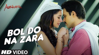 Azhar movie - Bol Do Na Zara full video song HD