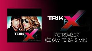 Trik FX - Retrovizor - Cekam te za pet minuta  (Audio 2011)