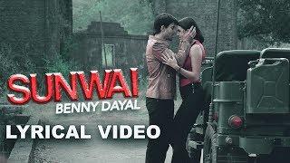 Sunwai | Lyrical Video | Benny Dayal | Gautam Rode | Natasa Stankovic | New Romantic Song 2018