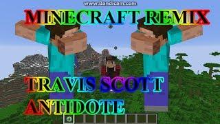 travis scott - antidote MINECRAFT REMIX !!!!!!