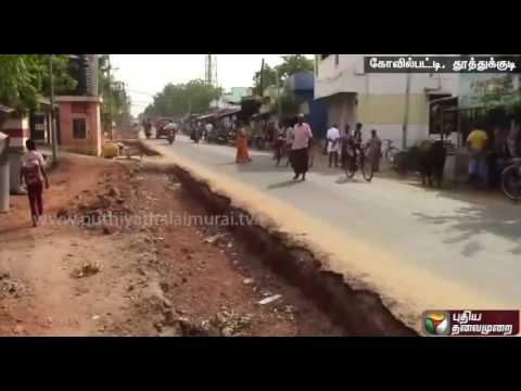 Dug-up roads create traffic congestion in Kovilpatti
