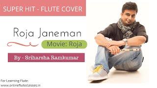 Roja Janeman/Kadhal Rojave (Tribute to A.R. Rahman) - Flute Cover - Sriharsha