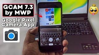 GCAM 7.3 MOD by MWP | Google Camera on Any Device | Google Pixel Camera App