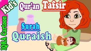 Surah Quraish  | Stories from the Quran Ep. 09 | Quran For Kids | Tafsir For Kids