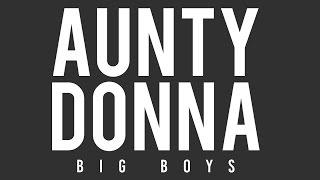 Aunty Donna - Big Boys