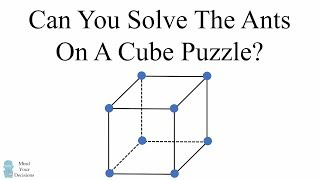 Can You Solve The Ants On A Cube Puzzle?