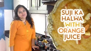 Suji Ka Halwa with Orange Juice | Instant and Easy | Ten Minutes Cooking with Samta Sagar