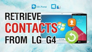How to Retrieve Lost or Deleted Contacts from LG G4