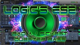 Bad A, Sickest Dubstep Bass in 10 minutes using Logic's ES2 Synth - Logic Pro X Tutorial