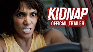 KIDNAP : In Theaters August 4th -  OFFICIAL TRAILER - HALLE BERRY