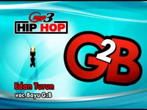 EDAN TURUN-HIP-HOP-DANGDUT-BAYU G2B