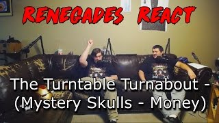 Renegades React to... The Turntable Turnabout (Mystery Skulls - Money)