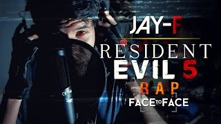 RESIDENT EVIL 5 RAP ║ FACE TO FACE ║ JAY-F