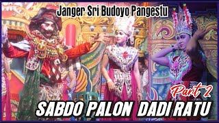 JANGER SBP SABDO PALON DADI RATU PART 2 By DANIYA Production Siliragung