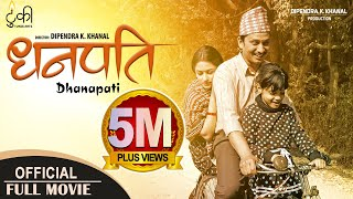 DHANAPATI   New Nepali Full Movie 2018/2075   Khagendra Lamichhane, Surakshya Panta