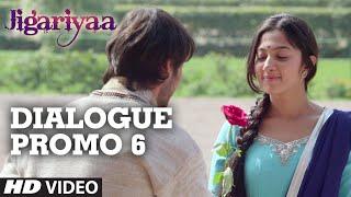 Jigariyaa - Dialogue Promo - 6 | Harshvardhan Deo, Cherry Mardia