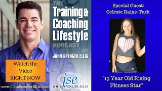 19 Year Old Fitness Competitor and Coach Celeste Rains Turk - INTERVIEW