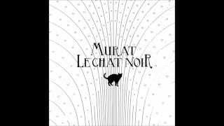 Jean-Louis MURAT - Le Chat Noir [NOUVEAU SINGLE]