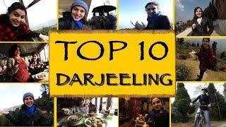 Top 10 Things To See/Do || Darjeeling