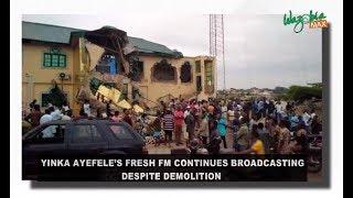 Yinka Ayefele Fresh FM Continues Broadcasting Despite Demolition