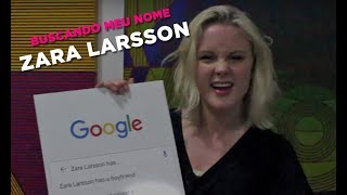Buscando Meu Nome #30: Zara Larsson