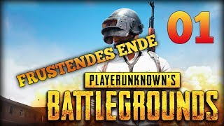 FRUSTENDES ENDE - Playerunknown's Battlegrounds - Folge 1