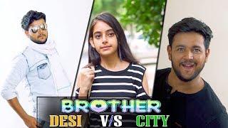 Desi Brother V/S City Brother || Virat Beniwal