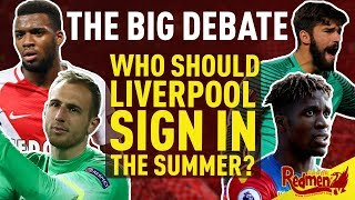 Who Should Liverpool Sign In The Summer? | The Big Liverpool Debate