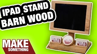 Making an iPad Display Stand from 150 Year Old Barn Wood