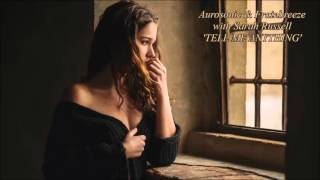 Aurosonic & Frainbreeze with Sarah Russell - Tell Me Anything