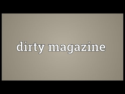 Dirty magazine Meaning