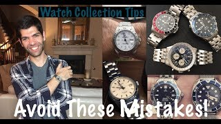 Watch Collection Mistakes To Avoid!!! - My Biggest Regrets and Tips!
