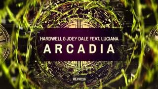 Hardwell & Joey Dale feat. Luciana - Arcadia [OUT NOW!]