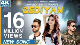 Gediyan -Simar Maan  Ammy Ft Bhumika Sharma   Latest Song 2018  Full HD Video  Eagle Music Official