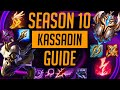 THE ULTIMATE KASSADIN GUIDE FOR SEASON 10 [RUNES, ITEMS, COMBOS AND TIPS]