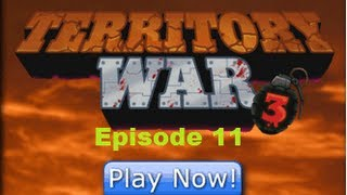 Lets Play Territory War 3: Episode 11