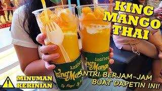 ANTRI BERJAM-JAM UNTUK MINUMAN KEKINIAN (King Mango Thai - Neo Soho Jakarta)