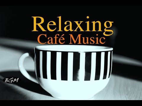 CAFE MUSIC Relaxing Jazz & Bossa Nova Piano & Guitar Instrumental Music For Study Work Relax