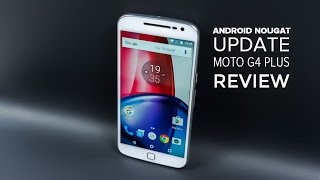 Android nougat update for Moto g4 plus review