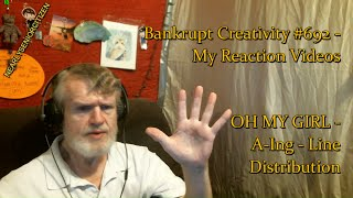 OH MY GIRL - A-Ing: Line Distribution : Bankrupt Creativity #692 - My Reaction Videos