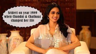 Sridevi on year 1989  when Chandni & Chalbaaz changed her life