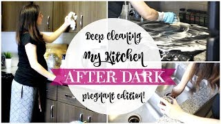 DEEP CLEANING MY KITCHEN AFTER DARK 2017! Pregnant Edition! Relaxing Night Time Cleaning Motivation