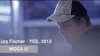 Urs Fischer - YES, 2013 - MOCA U - MOCAtv