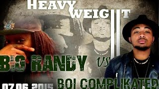 BIG RANDY VS BOII COMPLIKATED - BATTLE HEAVYWEIGHT SESSION