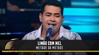 Metade da Metade - Limão com Mel - Acústico in Concert